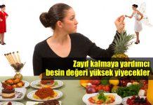 Zayıf kalmanıza yardımcı besin değeri yüksek yiyecekler hangileri?