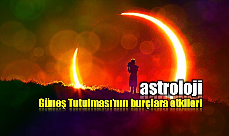 21 Ağustos Güneş Tutulması burçlara etkileri astroloji