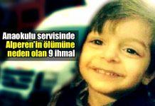 Anaokulu servisinde Alperen'in ölümüne neden olan 9 ihmal