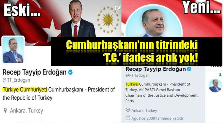 Cumhurbaşkanı titrii T.C. ifadesi artık yok!