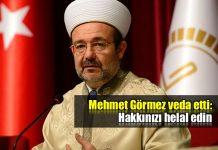 diyanet işleri başkanı Mehmet Görmez'den veda: Hakkınızı helal edin