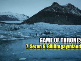 Game of Thrones 7. sezon 6. bölüm
