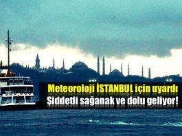 Meteoroloji İstanbul için uyardı: Şiddetli sağanak ve dolu geliyor!