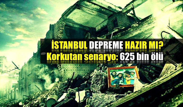 istanbul depremi korkutan senaryo 625 bin ölü