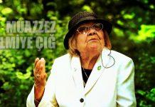 Muazzam Muazzez 100 yaş sırları muazzez ilmiye çığ