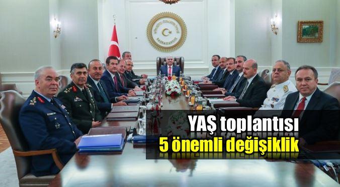 Yüksek Askeri Şura (YAŞ) toplantısında 5 önemli değişiklik