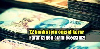 12 banka için emsal karar: Paranızı geri alabileceksiniz!