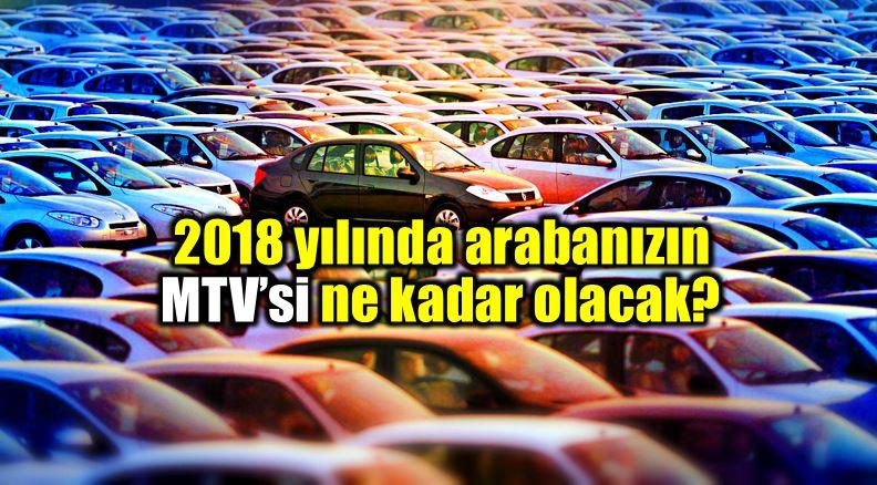 2018 yılı Motorlu Taşıtlar Vergisi (MTV) ne kadar olacak?