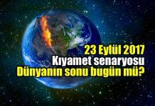 23 Eylül 2017 kıyamet senaryosu: Dünyanın sonu bugün mü?