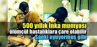 500 yıllık İnka mumyası ölümcül hastalıklara çare olabilir inka mumyası
