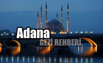 Adana tarihi yapılar gezilecek yerler gezi rehberi