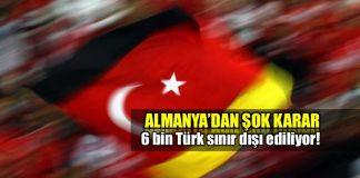 Almanya 6 bin Türk vatandaşını sınır dışı ediliyor