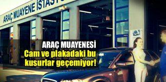 Araç muayenesi öncesi yasak cam ve plakaya dikkat!