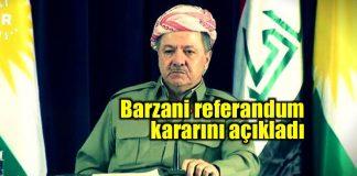 Barzani bağımsızlık referandumu için kararını açıkladı