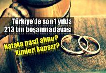 Türkiye 213 bin boşanma davası: Süresiz nafaka tepkisi nafaka nasıl alınır kimler alabilir