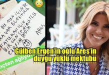 Gülben Ergen'in oğlu Ares'in yazdığı duygu yüklü mektup