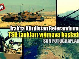 Irak bağımsız Kürdistan referandumu: TSK tankları yığmaya başladı tatbikat