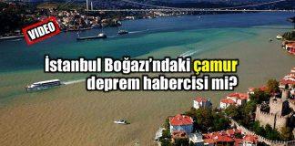 İstanbul Boğazı çamur görüntüsü deprem habercisi mi?