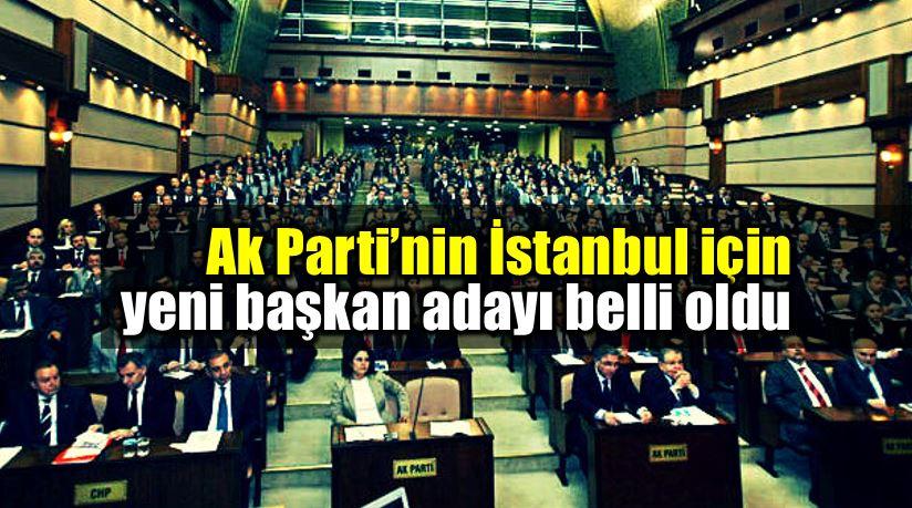 Mevlüt Uysal AK Parti'nin İstanbul Belediye Başkan adayı