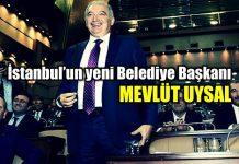Mevlüt Uysal, İstanbul yeni Belediye Başkanı