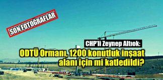 ODTÜ Ormanı 1200 konutluk inşaat için mi katledildi?