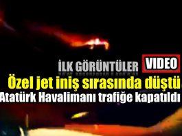 Atatürk Havalimanı özel jet düştü: İlk görüntüler