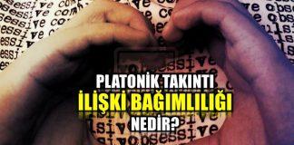 Platonik takıntı veya ilişki bağımlılığı nedir?