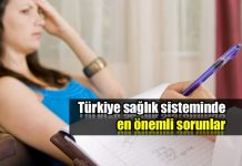 Türkiye sağlık sisteminde en önemli sorunlar