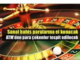 Sanal bahis ve kumar oynayanların paralarına el konacak