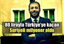 80 lirayla Türkiye ye kaçan Suriyeli milyoner oldu