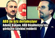 Adalet Bakanı ABD Büyükelçisi Bass'ın görüşme talebini reddetti