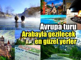 Avrupa turu: Arabayla gezilecek en güzel ülkeler
