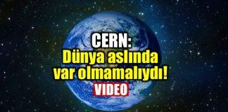 CERN: Dünya aslında var olmamalıydı!
