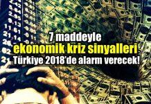 Ekonomik kriz sinyalleri: Türkiye 2018 alarm verecek!