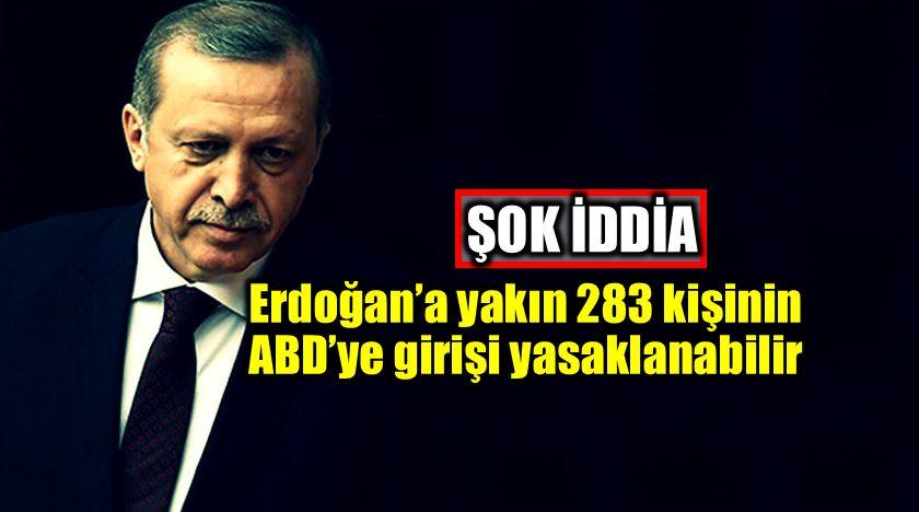 Erdoğan'a yakın 283 kişinin ABD'ye girişi yasaklanabilir