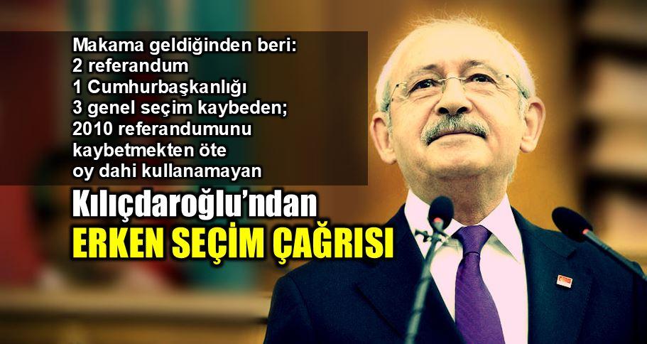 kemal Kılıçdaroğlu erken seçim çağrısı