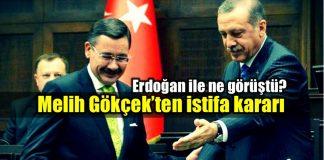 Melih Gökçek istifa kararı: Erdoğan ile ne görüştü?