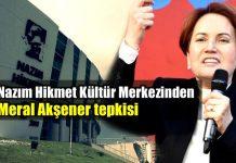 Nazım Hikmet Kültür Merkezi Meral Akşener