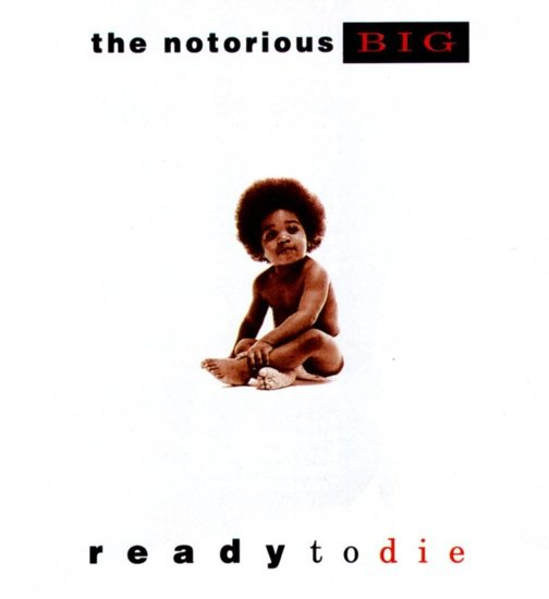 Notorious B.I.G – Ready to Die