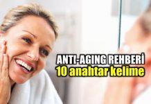 Sağlıklı yaşlanmak için 10 kelime: Anti-aging rehberi