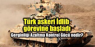 TSK'nın İdlib görevi: Gerginliği Azaltma Kontrol Gücü