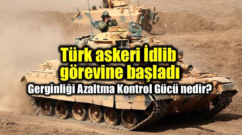 TSK İdlib harekatı Gerginliği Azaltma Kontrol Gücü