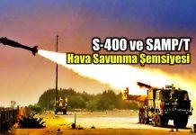 Türkiye hava savunma şemsiyesi: SAMP/T ve S-400
