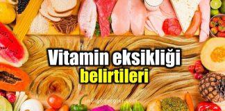 Vitamin eksikliği belirtileri: Bu 10 işarete dikkat!