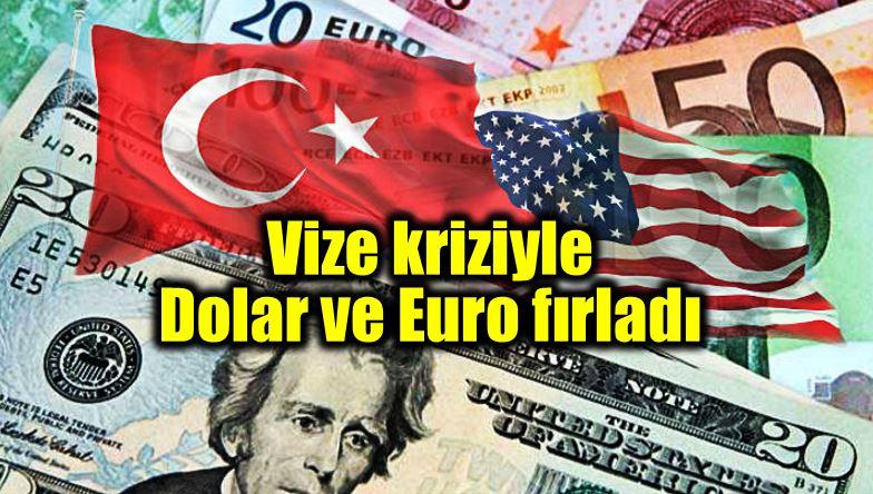 Vize krizi Dolar ve Euro fırladı abd türkiye