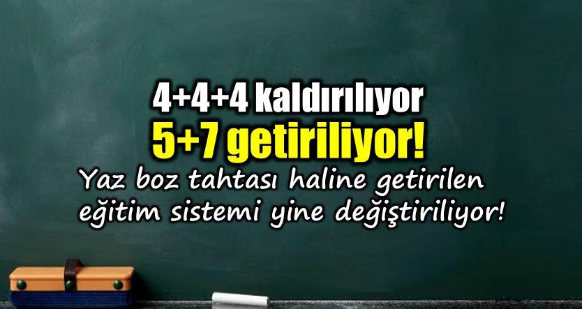 5+7 eğitim sistemi geliyor, 4+4+4 kaldırılıyor iddiası