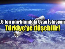 Çin Uzay İstasyonu tiangong 1 parçaları Türkiye'ye düşebilir!