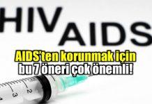 AIDS'ten korunma yöntemleri: Bu 7 öneriye dikkat!