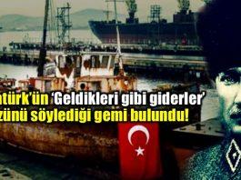 """Atatürk'ün """"geldikleri gibi giderler"""" sözünü söylediği Kartal 2 istimbotu"""