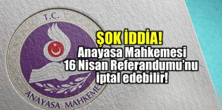 AYM 16 Nisan Referandumu'nu iptal edebilir